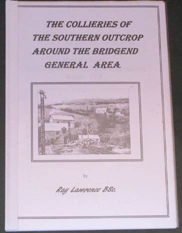 The Collieries of the Southern Outcrop around the Bridgend General Area, by Ray Lawrence